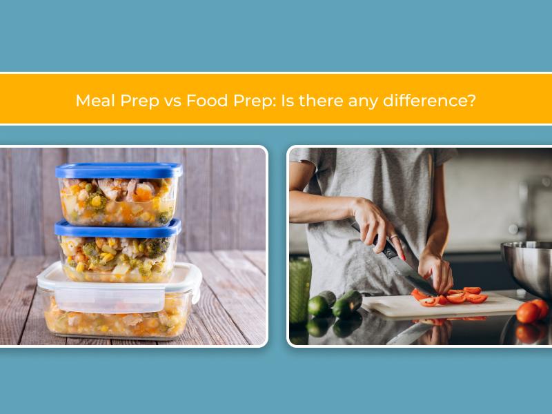 meal prep vs food prep