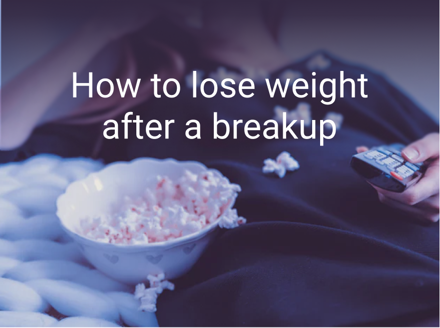 how to lose weight after a breakup